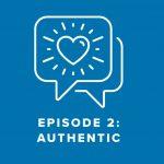 Episode 2: Authentic
