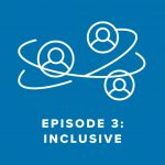 Episode 3: Inclusive