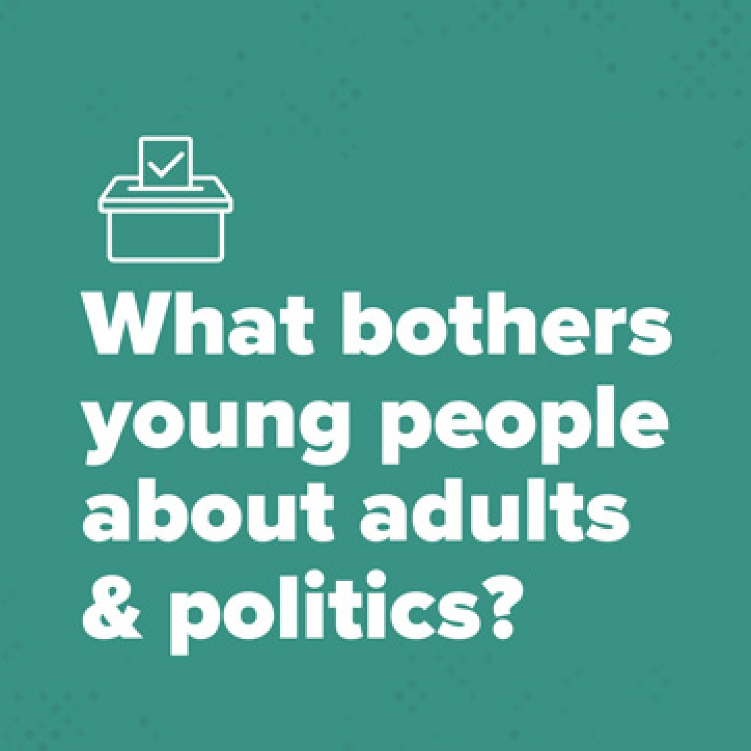 New Study on Politics & Young People
