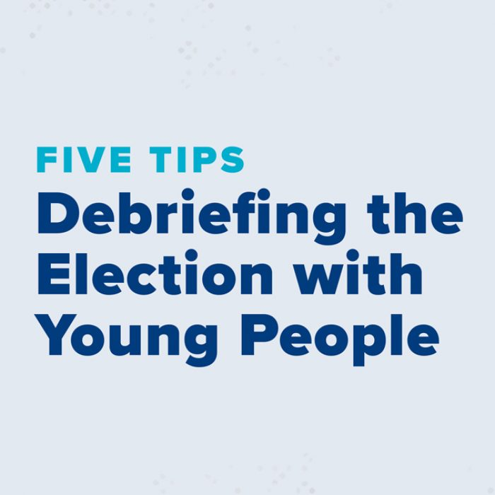Discussing & Debriefing the Election with Young People: Five Tips