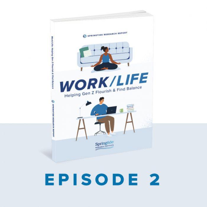 Work / Life: Helping Gen Z Flourish & Find Balance
